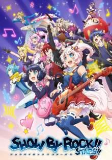 アニメ「SHOW BY ROCK!!」シリーズ最新作「SHOW BY ROCK!!STARS!!」制作決定!これまでのシリーズで活躍したバンドの面々が大集合 【アニメニュース】