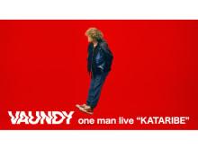 "Vaundyの『one man live ""KATARIBE""』がU-NEXTでライブ配信決定"