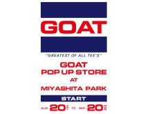 ヤギが手がけるTシャツブランド「GOAT」のPOP-UP STOREがオープン