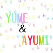 YUME&AYUMI