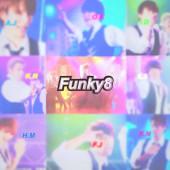 funky8好きな方どーぞ